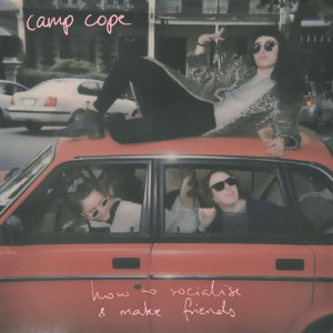 Camp Cope How to Socialise & Make Friends